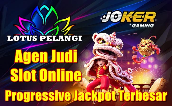 Agen Judi Slot Online Progressive Jackpot Terbesar
